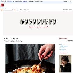 BAYADERKA : Pastitsie czyli grecka lasagne