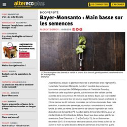 Bayer-Monsanto : Main basse sur les semences