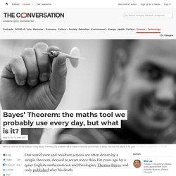 It's the mathematics tool we use every day, but what exactly is Bayes' Theorem?