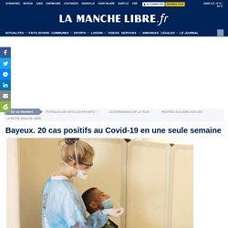 Bayeux. 20 cas positifs auCovid-19 en une seule semaine