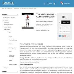 BazanED.com - THE HATE U GIVE - Curriculum Guide