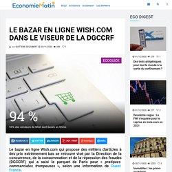 Le bazar en ligne Wish.com dans le viseur de la DGCCRF
