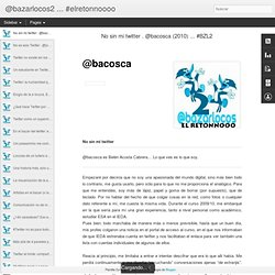 ¿Que hace Twitter por mi? . @fjrosac (2010) ... #BZL2