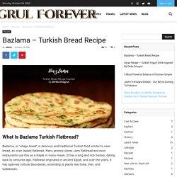 Bazlama - Turkish Bread Recipe - Ertugrul Forever Forum