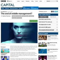 BBC - Capital - The end of middle management?