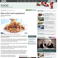 BBC Food - Rise of the 'semi-vegetarians'