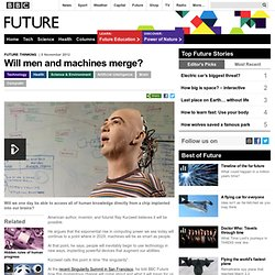 Future - Technology - Will men and machines merge?