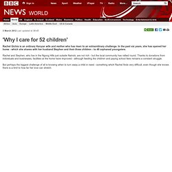 BBC News - 'Why I care for 52 children'