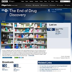 BBC Radio 4 Programmes - The End of Drug Discovery
