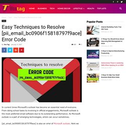 Easy Techniques to Resolve [pii_email_bc0906f15818797f9ace] Error Code