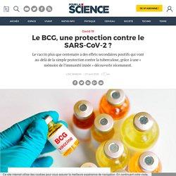 Le BCG, une protection contre le SARS-CoV-2 ?