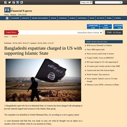BD expat charged in US with supporting IS