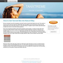 How to Get Tanned Skin the Natural Way