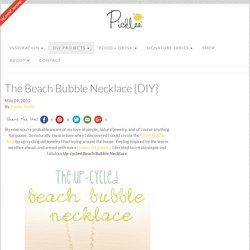 The Beach Bubble Necklace {DIY} - Picklee