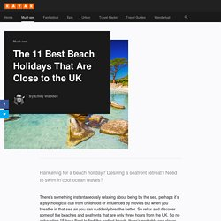 The 11 Best Beach Holidays That Are Close to the UK - KAYAK MGZN