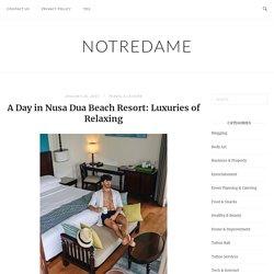 A Day in Nusa Dua Beach Resort: Luxuries of Relaxing