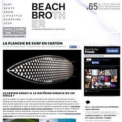 La planche de surf en carton – Beachbrother.com - surf, skate & snowboard magazine