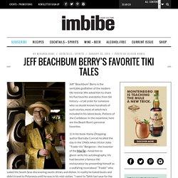 Jeff Beachbum Berry's Favorite Tiki Tales - Imbibe Magazine