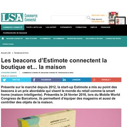 Les beacons d'Estimote connectent la...