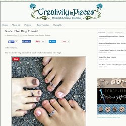 Beaded Toe Ring Tutorial - Creativity in Pieces | Creativity in Pieces