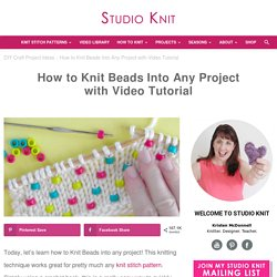 How to Knit Beads Into Any Project with Video Tutorial