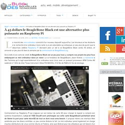 À 45 dollars le BeagleBone Black est une alternative plus puissante au Raspberry Pi