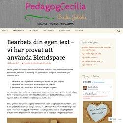 Bearbeta din egen text – vi har provat att använda Blendspace