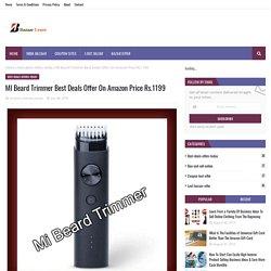 MI Beard Trimmer Best Deals Offer On Amazon Price Rs.1199