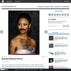 Bearded Celebrity Women • Highsnobiety