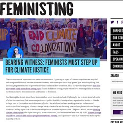 Bearing Witness: Feminists must step up for climate justice