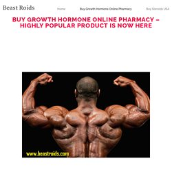 Buy Growth Hormone Online Pharmacy – Highly Popular Product Is Now Here