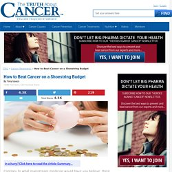 How to Beat Cancer on a Shoestring Budget