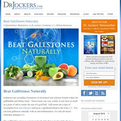 Beat GallStones Naturally
