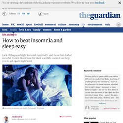 How to beat insomnia and sleep easy | Life and style