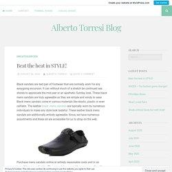 Beat the heat in STYLE! – Alberto Torresi Blog