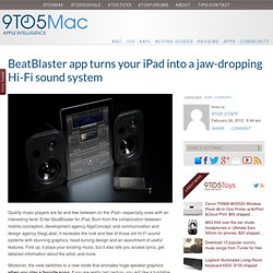 BeatBlaster app turns your iPad into a jaw-dropping Hi-Fi sound system