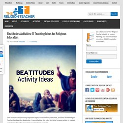 Beatitudes Activities: 11 Teaching Ideas for Religious Educators