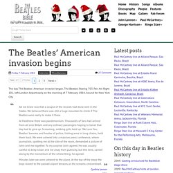 February 7th, 1964 : The Beatles' American invasion begins