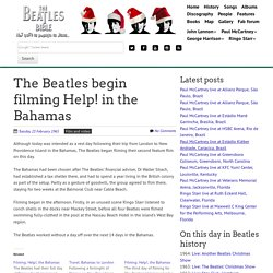 February 23rd, 1965 : The Beatles begin filming Help! in the Bahamas