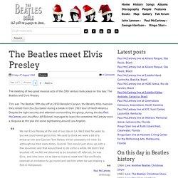 August 27th, 1965 : The Beatles meet Elvis Presley