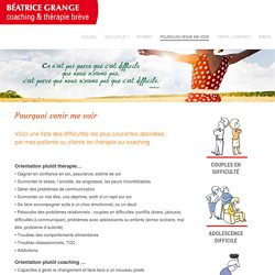 Béatrice Grange – Coaching et thérapie brève – Paris 75 » Pourquoi venir me voir