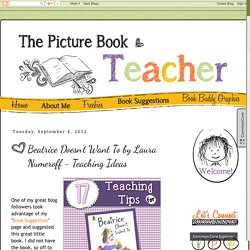 The Picture Book Teacher's Edition: Beatrice Doesn't Want To by Laura Numeroff - Teaching Ideas