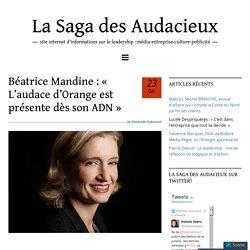 Béatrice Mandine : « L'audace d'Orange est présente dès son ADN » – La Saga des Audacieux