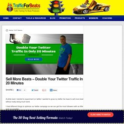 Sell More Beats - How To Double Your Twitter Traffic