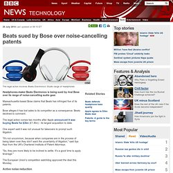 Beats sued by Bose over noise-cancelling patents