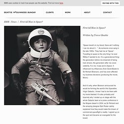 Beattie McGuinness Bungay - Our Clients - BMB - News - First Ad Man in Space?