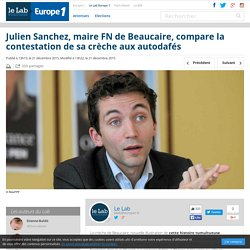 Julien Sanchez, maire FN de Beaucaire, compare la contestation de sa crèche aux autodafés
