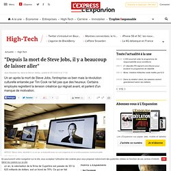 """""""Depuis la mort de Steve Jobs, il y a beaucoup de laisser aller"""""""