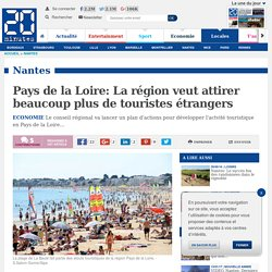 Pays de la Loire: La région veut attirer beaucoup plus de touristes étrangers