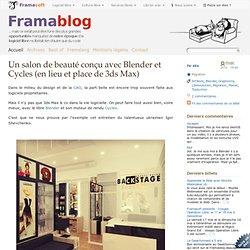 Un salon de beauté conçu avec Blender et Cycles (en lieu et place de 3ds Max)
